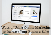 Ways of Using Online Marketing to Increase Your Business Sales